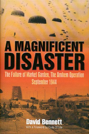 front cover jacket of Magnificent Disaster the Arnhem Operation